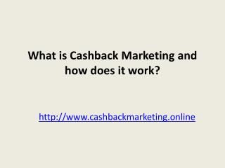 What is Cashback Marketing and how does it work?