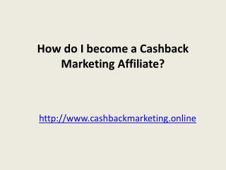 How do I become a Cashback Marketing Affiliate