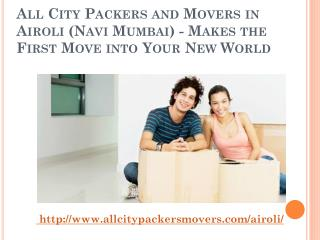 All City Packers and Movers in Airoli (Navi Mumbai) - Makes the First Move into Your New World