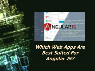 Which Web Apps Are Best Suited For Angular JS?