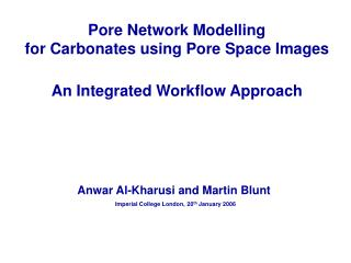 Pore Network Modelling for Carbonates using Pore Space Images  An Integrated Workflow Approach