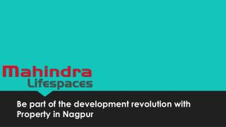 Be part of the development revolution with Property in Nagpur