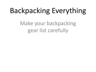 Backpacking Everything