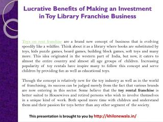 Lucrative Benefits of Making an Investment in Toy Library Franchise Business