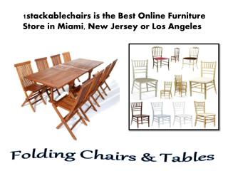 1stackablechairs is the Best Online Furniture Store in Miami, New Jersey or Los Angeles