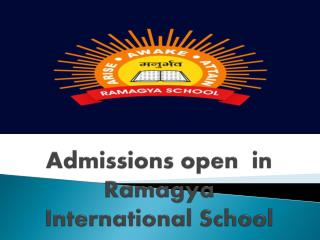 Admissions open  in Ramagya International School