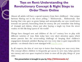 Toys on Rent: Understanding the Revolutionary Concept & Right Steps to Order Them Online