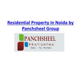 Residential Property in Noida by Panchsheel Group