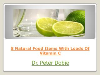 8 Natural Food Items With Loads Of Vitamin C