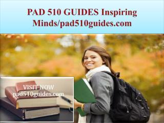 PAD 510 GUIDES Inspiring Minds/pad510guides.com