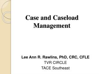 Case and Caseload Management