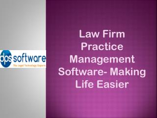 Law Firm Practice Management Software- Making Life Easier
