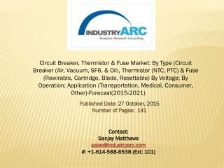 Circuit Breaker, Thermistor & Fuse Market: large scope of applications in Asia Pacific through 2021.