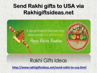 Send Rakhi gifts to USA via Rakhigiftsideas.net to your sister..!!