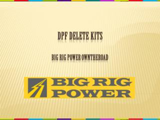 DPF Delete Kits Big Rig Power Owntheroad