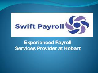 Experienced Payroll Services provider at Hobart