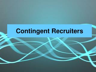 Contingent Recruiters