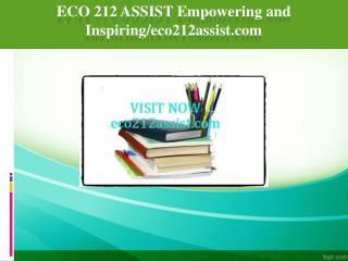 ECO 212 ASSIST Empowering and Inspiring/eco212assist.com