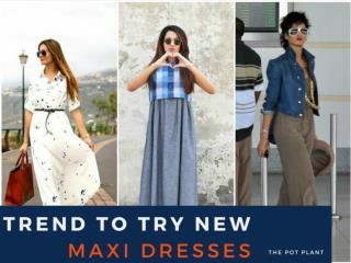 Trend to try now- Maxi dresses