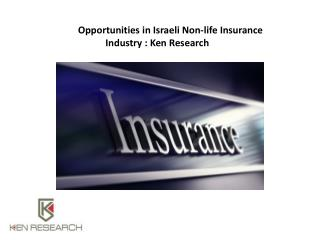 Opportunities in Israeli Non-life Insurance Industry : Ken Research