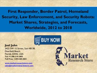 Global First Responder, Border Patrol, Homeland Security, Law Enforcement, and Security Robots Market 2016: Industry Siz
