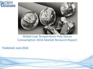 Low Temperature Poly Silicon Consumption Market Report - Worldwide Industry Analysis