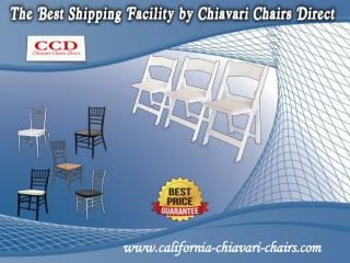 The Best Shipping Facility by Chiavari Chairs Direct