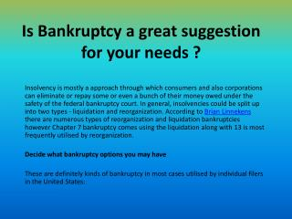 Is Bankruptcy a great suggestion for your needs ?