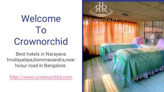 Best hotels in Bangalore(near narayana hrudayalaya,hosur road)