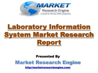 Global Laboratory Information System/LIS Market Will Grow at a CAGR of 8.5% by 2020 - by Market Research Engine