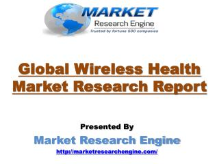Global Wireless Health Market is anticipated to Exceed USD 112 Billion by 2021 - by Market Research Engine