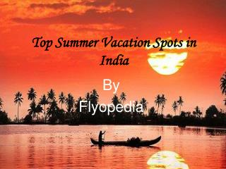 Top Summer Vacation Spots in India