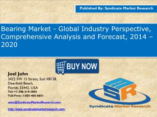 Bearing Market - Global Industry Perspective, Comprehensive Analysis and Forecast, 2014 – 2020