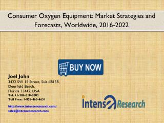 Global Consumer Oxygen Equipment Market 2016 expected to reach $2.8 billion dollars 2022