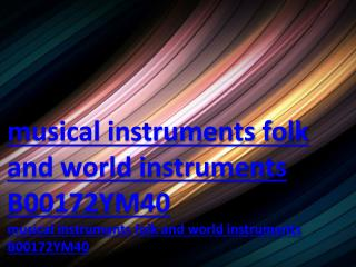 musical instruments folk and world instruments B00172YM40