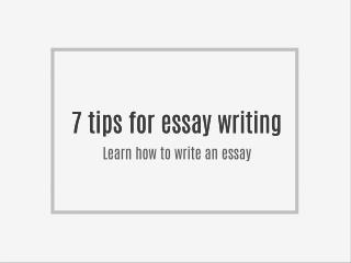 Write an essay | 7 tips