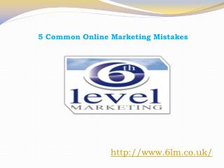 5 Common Online Marketing Mistakes