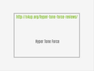 http://x4up.org/hyper-tone-force-reviews/