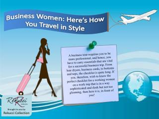 Business Women: Here's how you travel in style