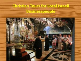 Christian Tours for Local Israeli Businesspeople