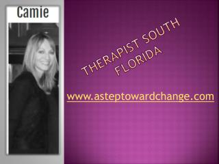 Therapist south Florida - www.asteptowardchange.com