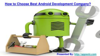 How to choose best android app development company?