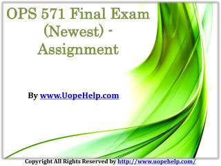 OPS 571 Final Exam University of Phoenix