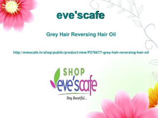 Buy Evescafe Grey Hair Reversing Hair Oil