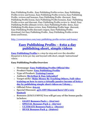 Easy Publishing Profits review-(SHOCKED) $21700 bonuses