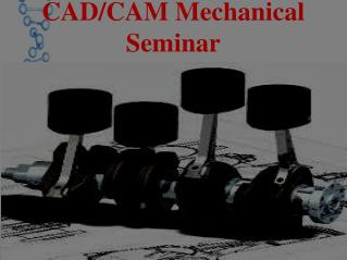 CAD/CAM Mechanical Seminar