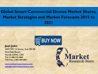 Smart Commercial Drones  Market 2016: Global Industry Size, Share, Growth, Analysis, and Forecasts to 2021