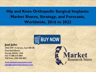 Hip and Knee Orthopedic Surgical Implants Market 2016: Global Industry Size, Share, Growth, Analysis, and Forecasts to 2