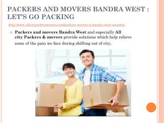 Packers and movers bandra west : let's go packing