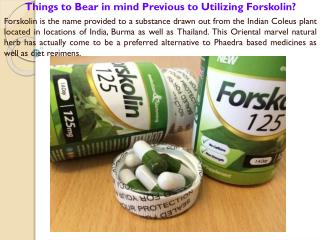 Things to Bear in mind Previous to Utilizing Forskolin